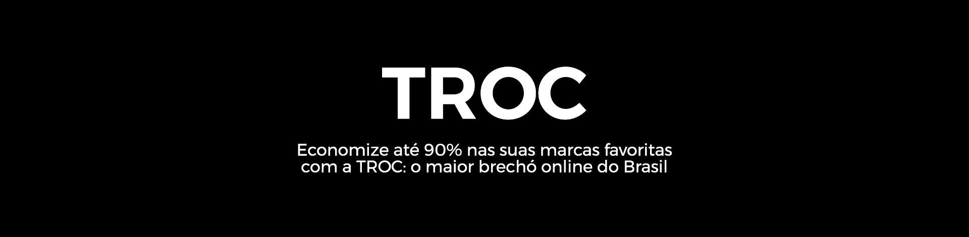 Economize até 90% nas suas marcas favoritas com a TROC.